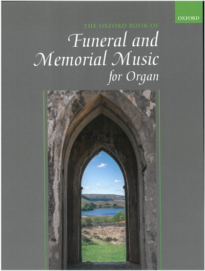 The Oxford Book of Funeral & Memorial Music for Organ