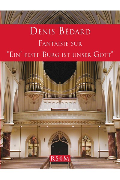 Bedard: Fantaisie sur 'Ein' feste Burg ist unser Gott' (A Mighty Fortress is our God)