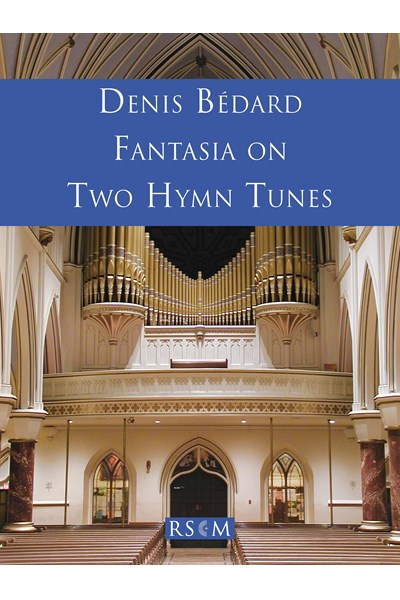 Bedard: Fantasia on Two Hymn Tunes