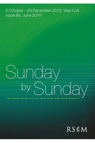Sunday by Sunday Issue 89, 6 October – 29 December 2019, Year C/A