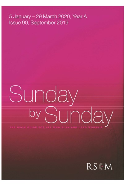 Sunday by Sunday Issue 90, 5 January–29 March 2020, Year A