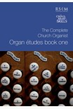 Complete Church Organist: Organ Études Book One