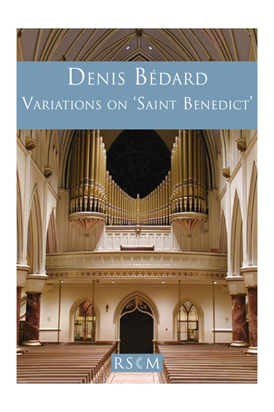 Bédard: Variations on 'Saint Benedict'